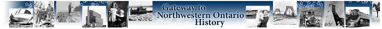 Gateway to Northwestern Ontario History
